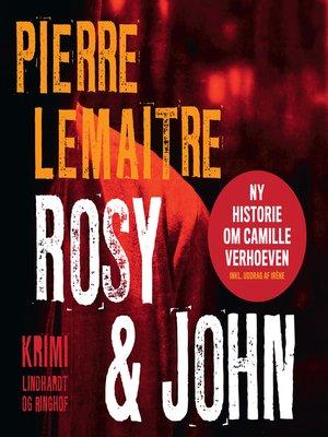 cover image of Camille Verhoeven trilogien, Rosy & John