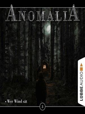 cover image of Anomalia--Das Hörspiel, Folge 3