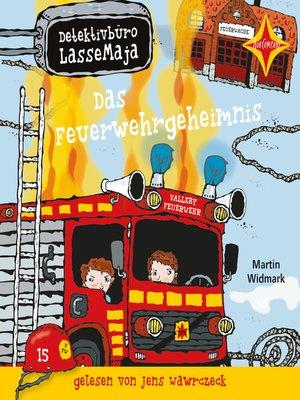 cover image of Detektivbüro LasseMaja--Das Feuerwehrgeheimnis