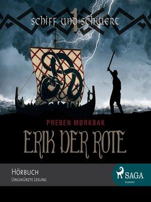 cover image of Erik der Rote--Schiff und Schwert