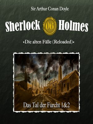 cover image of Sherlock Holmes, Die alten Fälle (Reloaded), Fall 6