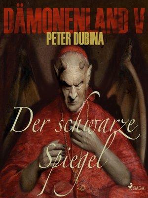 cover image of Der schwarze Spiegel--Dämonenland 5