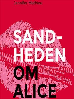 cover image of Sandheden om Alice