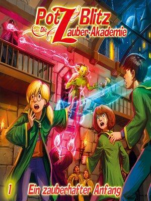 cover image of Potz Blitz--Die Zauber-Akademie, Folge 1