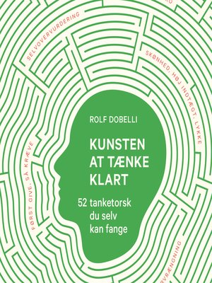 cover image of Kunsten at tænke klart--52 tanketorsk du selv kan fange