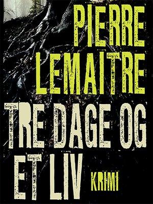 cover image of Tre dage og et liv