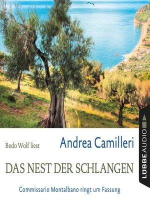 cover image of Das Nest der Schlangen--Commissario Montalbano ringt um Fassung