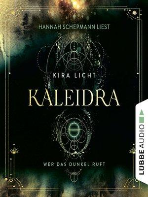 cover image of Wer das Dunkel ruft--Kaleidra-Trilogie, Teil 1