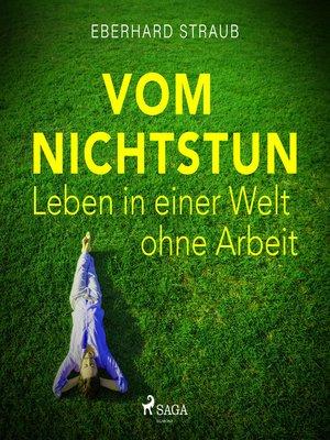 cover image of Vom Nichtstun--Leben in einer Welt ohne Arbeit