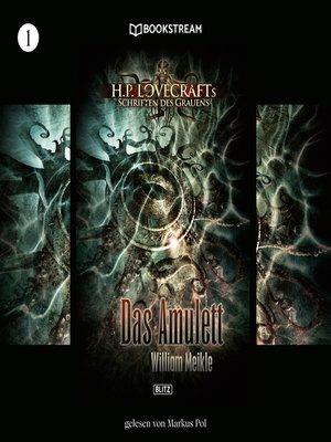 cover image of Das Amulett--H. P. Lovecrafts Schriften des Grauens, Folge 1
