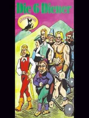 cover image of Gebrüder Grimm, Die sechs Diener / Der goldene Vogel / Die zertanzten Schuhe