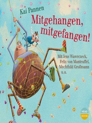 cover image of Mitgehangen, mitgefangen!