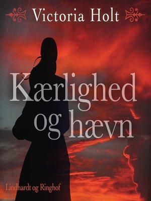 cover image of Kaerlighed og haevn
