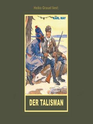 """cover image of Der Talisman--Erzählung aus """"Auf fremden Pfaden"""", Band 23 der Gesammelten Werke"""