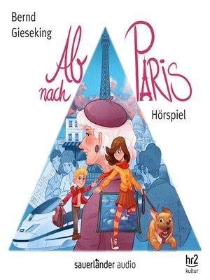 cover image of Ab nach Paris (Hörspiel)