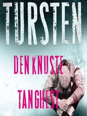 cover image of Den knuste tang-hest--Irene Huss-serien 1