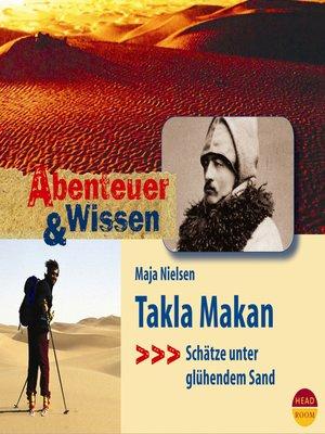 cover image of Takla Makan--Schätze unter glühendem Sand--Abenteuer & Wissen