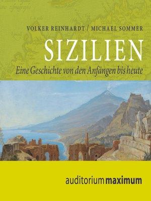 cover image of Sizilien--Eine Geschichte von den Anfängen bis heute