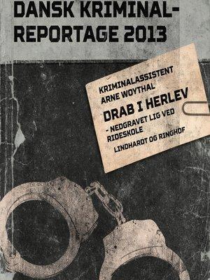 cover image of Drab i Herlev--nedgravet lig ved rideskole--Dansk Kriminalreportage