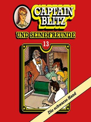 cover image of Captain Blitz und seine Freunde, Folge 13