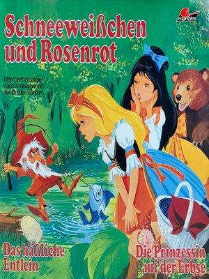 cover image of Märchenhörspiele nach Andersen und den Brüdern Grimm, Schneeweißchen und Rosenrot, Das häßliche Entlein, Die Prinzessin auf der Erbse