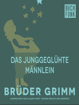 cover image of Das junggeglühte Männlein