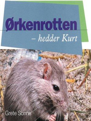 cover image of Ørkenrotten--hedder Kurt