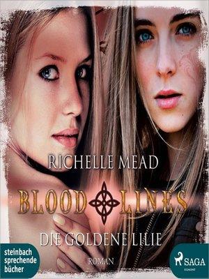 cover image of Die goldene Lilie--Bloodlines 2