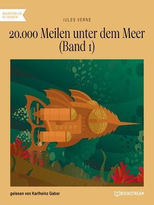 cover image of 20.000 Meilen unter dem Meer, Band 1