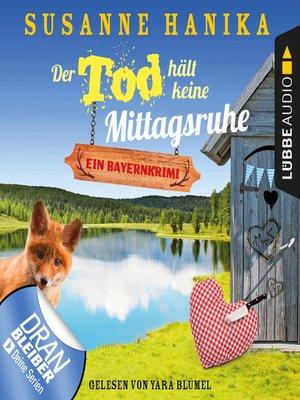 cover image of Der Tod hält keine Mittagsruhe--Sofia und die Hirschgrund-Morde--Bayernkrimi, Teil 3
