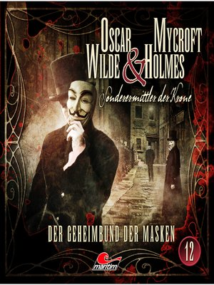 cover image of Oscar Wilde & Mycroft Holmes, Sonderermittler der Krone, Folge 12