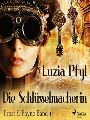 cover image of Die Schlüsselmacherin--Frost & Payne, Band 1