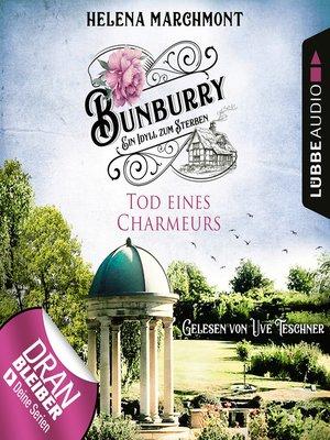 cover image of Tod eines Charmeurs--Ein Idyll zum Sterben--Ein englischer Cosy-Krimi--Bunburry, Folge 4