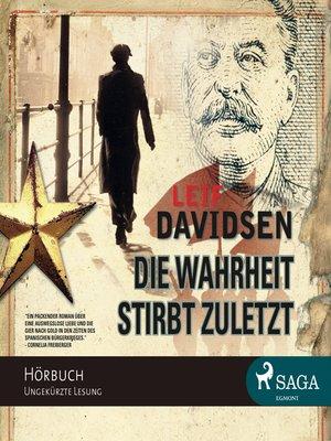 cover image of Die Wahrheit stirbt zuletzt
