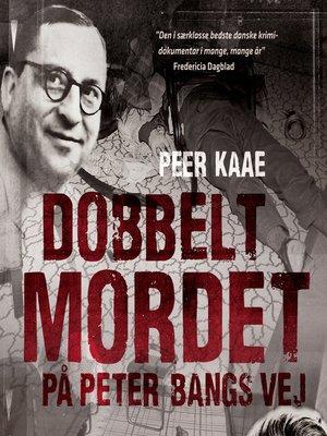 cover image of Dobbeltmordet på Peter Bangs Vej, bind 1
