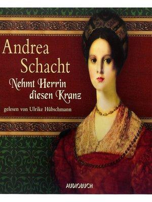 cover image of Nehmt Herrin diesen Kranz