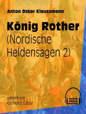 cover image of König Rother--Nordische Heldensagen, Teil 2