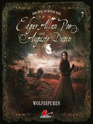 cover image of Edgar Allan Poe & Auguste Dupin, Aus den Archiven, Folge 7