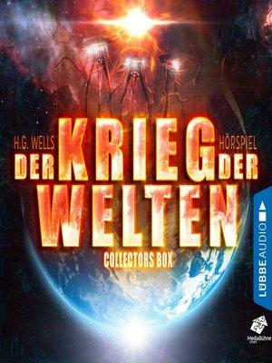 cover image of Der Krieg der Welten--Teil 1 bis 4--Collectors Box