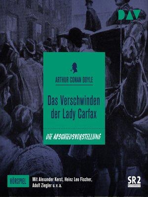 cover image of Das Verschwinden der Lady Carfax (Hörspiel)
