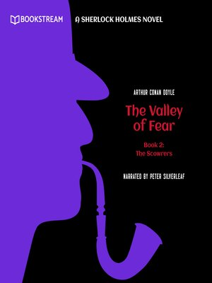 cover image of The Scowrers--A Sherlock Holmes Novel--The Valley of Fear, Book 2