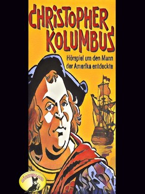 cover image of Abenteurer unserer Zeit, Christopher Kolumbus