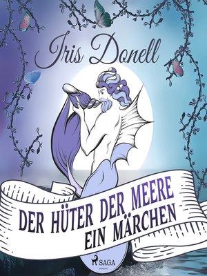 cover image of Der Hüter der Meere. Ein Märchen