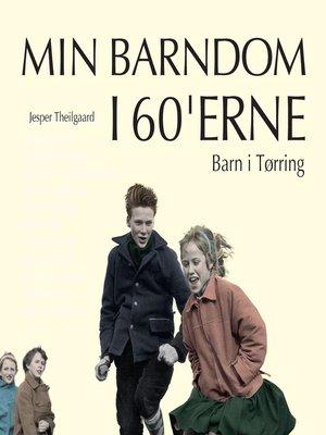 cover image of Barn i Tørring--Min barndom i 60'erne