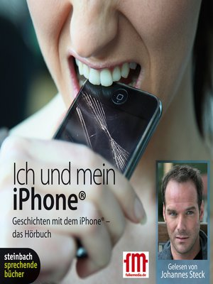 cover image of Ich und mein iPhone. Geschichten mit dem iPhone