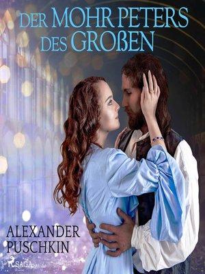 cover image of Der Mohr Peters des Großen