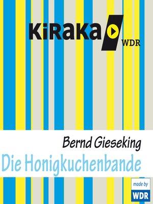 cover image of Kiraka , Die Honigkuchenbande