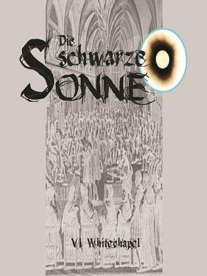 cover image of Die schwarze Sonne, Folge 6
