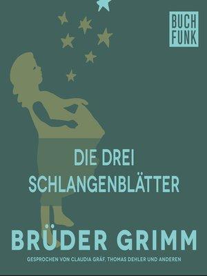 cover image of Die drei Schlangenblätter