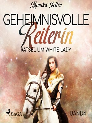 cover image of Rätsel um White Lady--Geheimnisvolle Reiterin 4